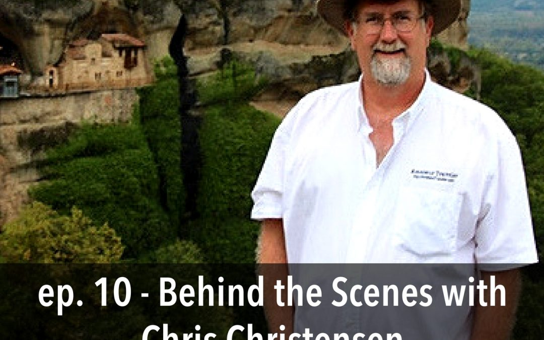"Behind the Scenes with Chris Christensen, the ""Amateur Traveler"", Episode 10"