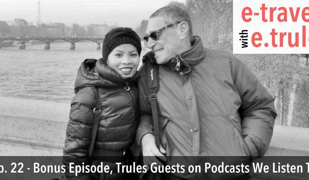 """Trules Guests on """"Podcasts We Listen To"""" – Bonus Episode – 22"""