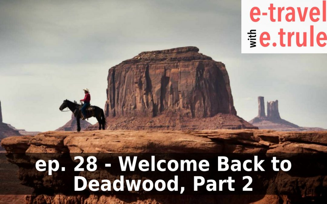 Welcome Back to Deadwood, Part 2 – Episode 28